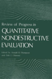 Review of Progress in Quantitative Nondestructive Evaluation by Donald O. Thompson