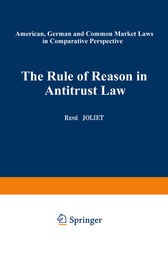 The Rule of Reason in Antitrust Law by René Joliet