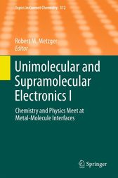 Unimolecular and Supramolecular Electronics I by Robert M. Metzger