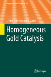 Homogeneous Gold Catalysis by LeGrande M. Slaughter