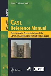 CASL Reference Manual by Peter D. Mosses