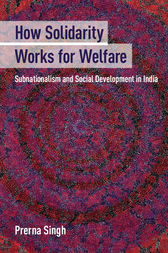 How Solidarity Works for Welfare by Prerna Singh