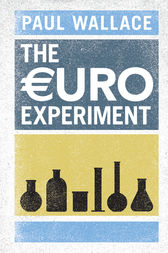 The Euro Experiment by Paul Wallace