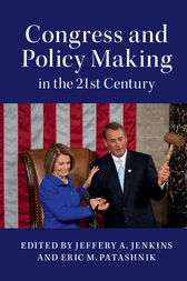 Congress and Policy Making in the 21st Century by Jeffery A. Jenkins