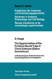 The Segmentation of the Primitive Neural Tube in Chick Embryos (Gallus domesticus) by Sigmund Vaage