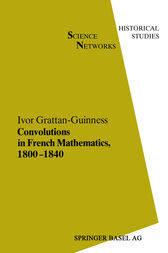 Convolutions in French Mathematics, 1800–1840 by Ivor Grattan-Guinness