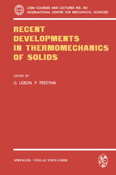 Recent Developments in Thermomechanics of Solids by G. Lebon