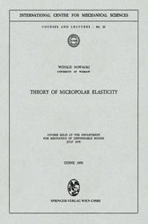 Theory of Micropolar Elasticity by Witold Nowacki