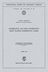 Cooperative and Non-Cooperative Many Players Differential Games by George Leitmann