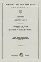 Radiation Damage. Behaviour of Insonated Metals by Erich Schmid