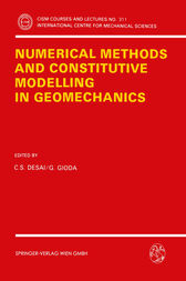 Numerical Methods and Constitutive Modelling in Geomechanics by Chandrakant S. Desai
