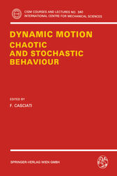 Dynamic Motion: Chaotic and Stochastic Behaviour by F. Casciati