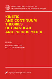Kinetic and Continuum Theories of Granular and Porous Media by Kolumban Hutter