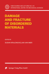 Damage and Fracture of Disordered Materials by Dusan Krajcinovic