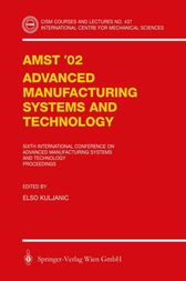 AMST'02 Advanced Manufacturing Systems and Technology by Elso Kuljanic