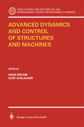Advanced Dynamics and Control of Structures and Machines by Hans Irschik