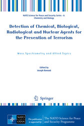 Detection of Chemical, Biological, Radiological and Nuclear Agents for the Prevention of Terrorism: Mass Spectrometry and Allied Topics