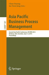 Asia Pacific Business Process Management by Chun Ouyang