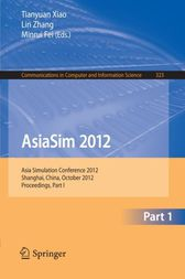 AsiaSim 2012: Asia Simulation Conference 2012, Shanghai, China, October 27-30, 2012. Proceedings, Part I