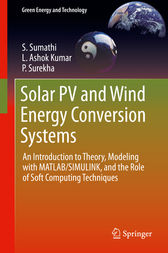 Solar PV and Wind Energy Conversion Systems by S. Sumathi