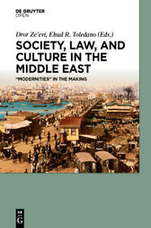 Society, Law, and Culture in the Middle East by Dror Ze'evi