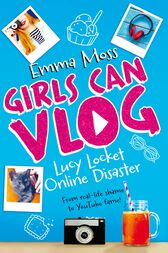 Lucy Locket: Online Disaster: Girls Can Vlog 1 by Emma Moss