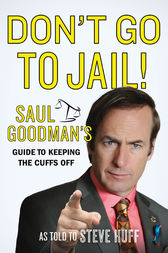 Don't Go to Jail! by Saul Goodman