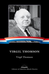 Virgil Thomson: A Library of America eBook Classic