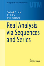 Real Analysis via Sequences and Series by Charles H.C. Little