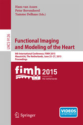 Functional Imaging and Modeling of the Heart by Hans van Assen