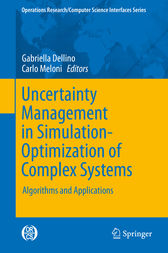 Uncertainty Management in Simulation-Optimization of Complex Systems by Gabriella Dellino