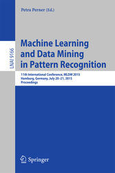 Machine Learning and Data Mining in Pattern Recognition by Petra Perner