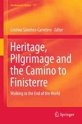 Heritage, Pilgrimage and the Camino to Finisterre by Cristina Sánchez-Carretero