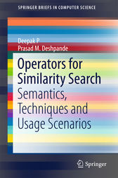 Operators for Similarity Search by Deepak P