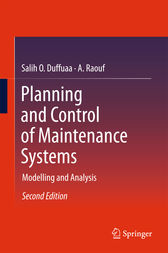 Planning and Control of Maintenance Systems by Salih O. Duffuaa