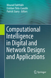 Computational Intelligence in Digital and Network Designs and Applications by Mourad Fakhfakh