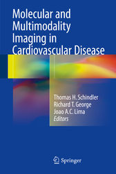 Molecular and Multimodality Imaging in Cardiovascular Disease by Thomas Hellmut Schindler