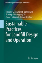 Sustainable Practices for Landfill Design and Operation by Timothy G. Townsend