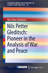 Nils Petter Gleditsch: Pioneer in the Analysis of War and Peace by Nils Petter Gleditsch