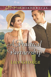 A Practical Partnership (Mills & Boon Love Inspired Historical) by Lily George