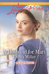 A Husband For Mari (Mills & Boon Love Inspired) (The Amish Matchmaker, Book 2) by Emma Miller