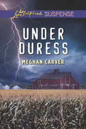 Under Duress (Mills & Boon Love Inspired Suspense) by Meghan Carver