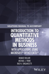 Solutions Manual to Accompany Introduction to Quantitative Methods in Business: with Applications Using Microsoft Office Excel by Bharat Kolluri