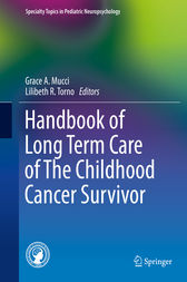 Handbook of Long Term Care of The Childhood Cancer Survivor by Grace A. Mucci