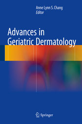 Advances in Geriatric Dermatology by Anne Lynn S. Chang