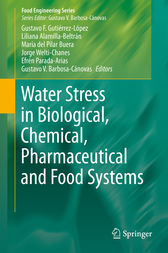 Water Stress in Biological, Chemical, Pharmaceutical and Food Systems by Gustavo F. Gutiérrez-López