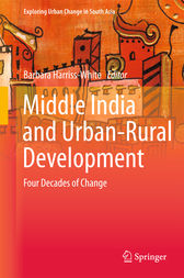Middle India and Urban-Rural Development by Barbara Harriss-White