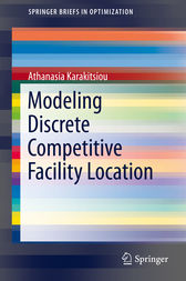 Modeling Discrete Competitive Facility Location by Athanasia Karakitsiou