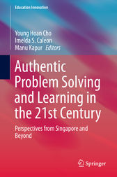 Authentic Problem Solving and Learning in the 21st Century by Young Hoan Cho