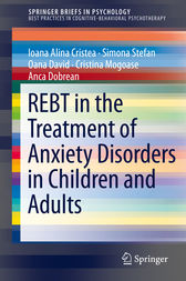 REBT in the Treatment of Anxiety Disorders in Children and Adults by Ioana Alina Cristea